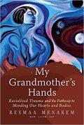 My Grandmother's Hands by Resmaa Menakem